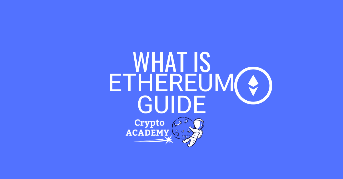 What Is Ethereum? A Step-By-Step Guide
