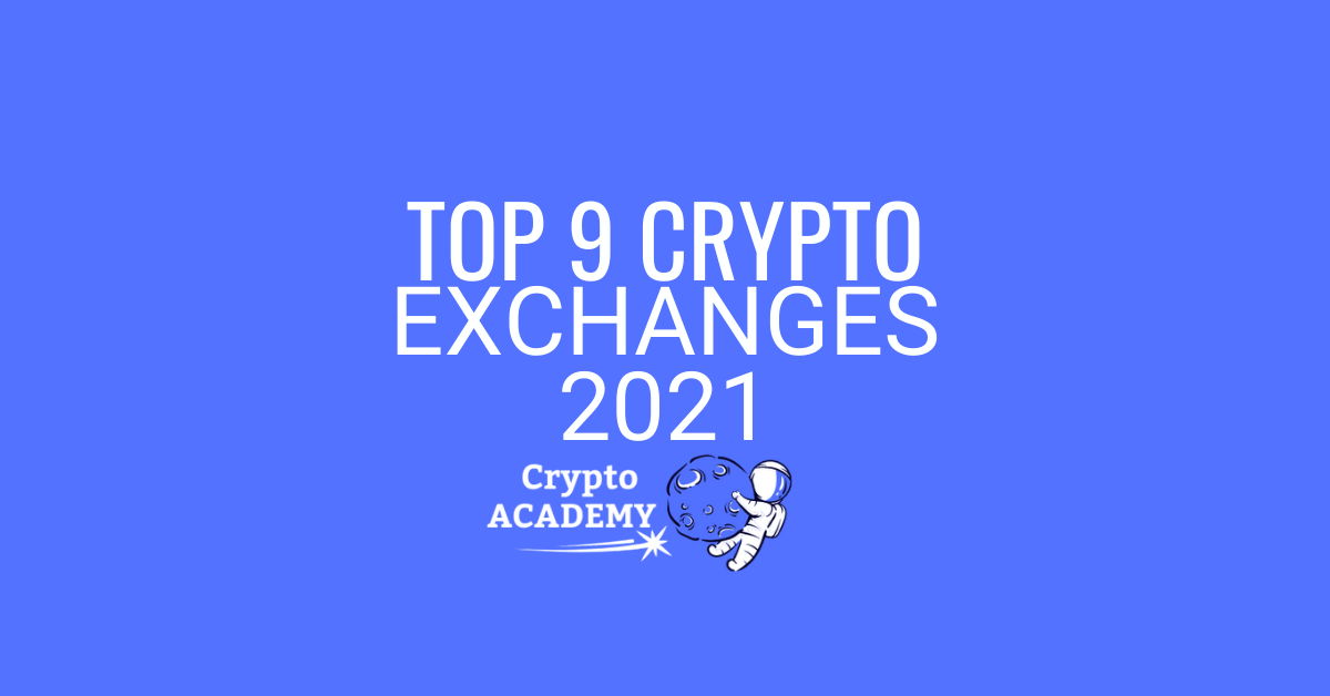 Top 9 Cryptocurrency Exchanges in 2021