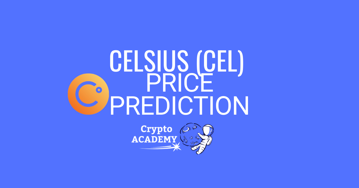 Celsius (CEL) Price Prediction 2021 and Beyond - Is CEL a Good Investment?