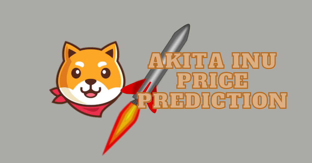 Akita Inu (AKITA) Price Prediction 2021 and Beyond - Is AKITA a Good Investment?