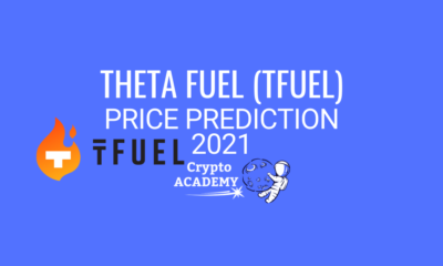Theta Fuel (TFUEL) Price Prediction 2021 and Beyond - Is TFUEL a Good Investment?
